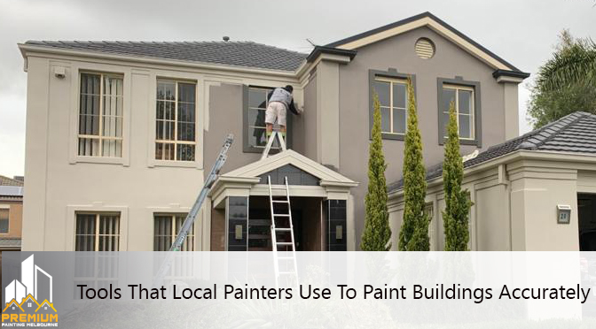 Tools That Local Painters Use To Paint Buildings Accurately
