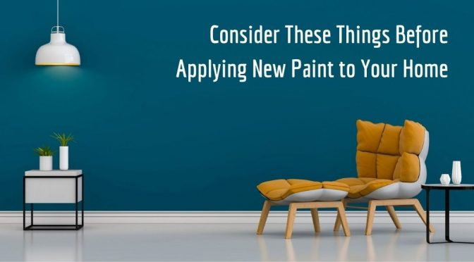 Points To Consider Before Applying New Paint to Your Home