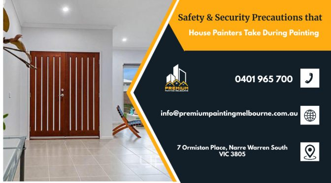Safety & Security Precautions that House Painters Take During Painting