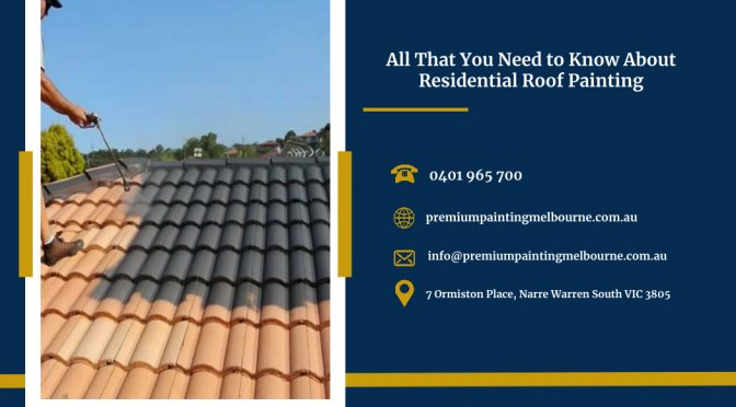 All that You Need to Know About Residential Roof Painting